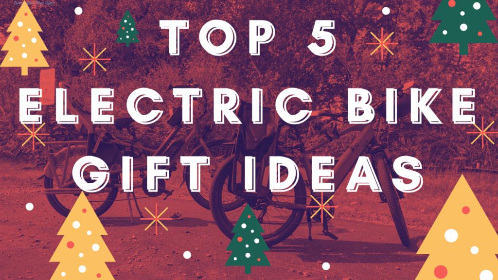 Electric Bike Gift Ideas