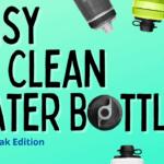 Easy to Clean Water Bottles