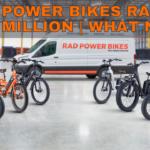 Rad Power Bikes $150 Million
