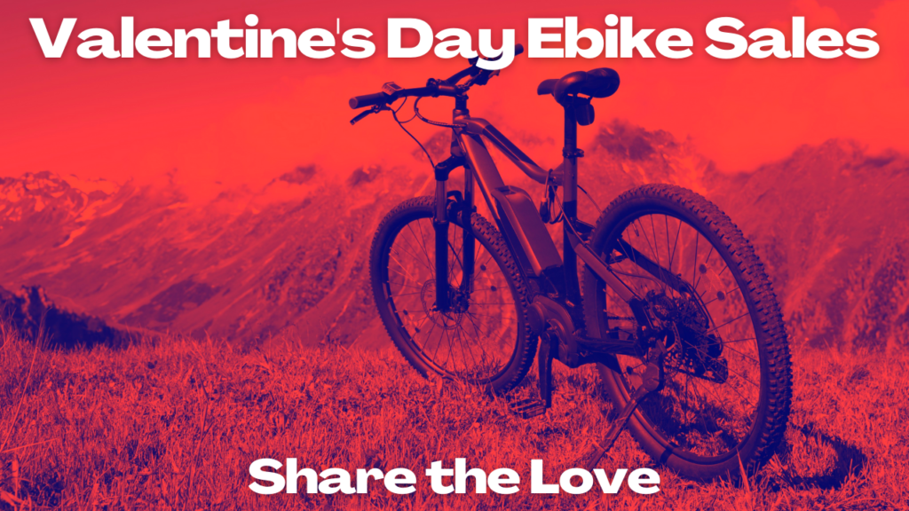 Valentine's Day Ebike Sales